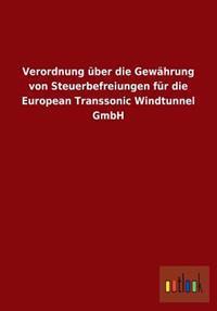Verordnung Uber Die Gewahrung Von Steuerbefreiungen Fur Die European Transsonic Windtunnel Gmbh