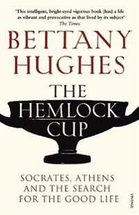 Hemlock cup - socrates, athens and the search for the good life