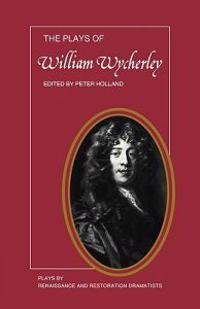 The Plays of William Wycherley