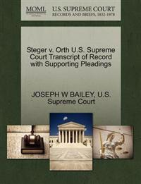 Steger V. Orth U.S. Supreme Court Transcript of Record with Supporting Pleadings