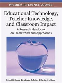 Educational Technology, Teacher Knowledge, and Classroom Impact