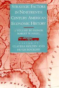 Strategic Factors in Nineteenth Century American Economic History