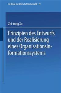 Prinzipien Des Entwurfs Und Der Realisierung Eines Organisationsinformationssystems
