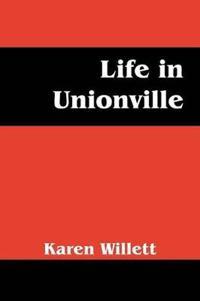 Life in Unionville