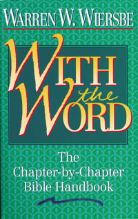 With the Word/the Chapter by Chapter Bible Handbook