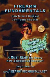 Firearm Fundamentals - U.S.: How to Be a Safe and Confident Shooter