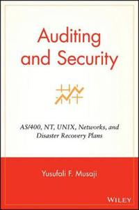 Auditing and Security: AS/400, NT, Unix, Networks, and Disaster Recovery Plans