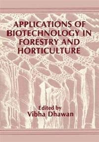 Applications of Biotechnology in Forestry and Horticulture