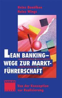 Lean Banking - Wege Zur Marktfuhrerschaft