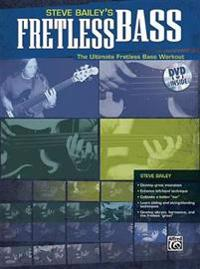 Steve Bailey's Fretless Bass: The Ultimate Fretless Bass Workout [With DVD]