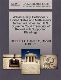 William Reilly, Petitioner, V. United States and Mathiasen's Tanker Industries, Inc. U.S. Supreme Court Transcript of Record with Supporting Pleadings