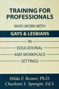 Training for Professionals Who Work With Gay and Lesbians in Educational and Workplace Settings