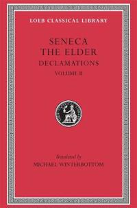 Declamations, Volume II: Controversiae, Books 7-10. Suasoriae. Fragments
