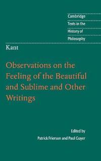 Observations on the Feeling of the Beautiful and Sublime and Other Writings