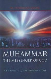 Muhammad The Messenger of God