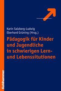 Padagogik Fur Kinder- Und Jugendliche in Schwierigen Lern- Und Lebenssituationen