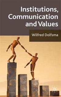 Institutions, Communication and Values