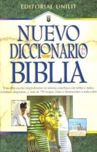 Nuevo Diccionario de La Biblia = New Bible Dictionary: Una Obra de Consulta Que Aportara Desde La a Hasta La Z, Informacion Valiosa.