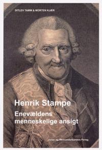 Henrik Stampe - enevældens menneskelige ansigt