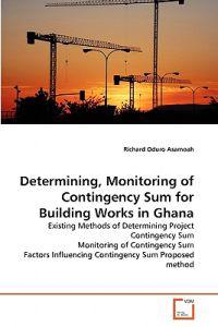 Determining, Monitoring of Contingency Sum for Building Works in Ghana