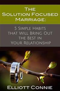 The Solution Focused Marriage