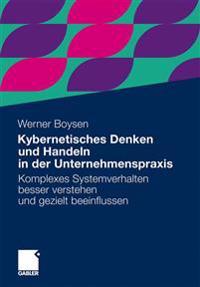 Kybernetisches Denken Und Handeln in Der Unternehmenspraxis