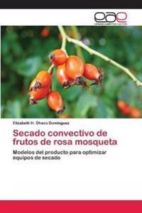 Secado Convectivo de Frutos de Rosa Mosqueta