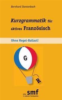 Kurzgrammatik Fur Aktives Franzosisch