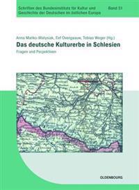 Das Deutsche Kulturerbe in Schlesien: Fragen Und Perspektiven
