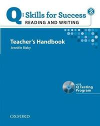 Q Skills for Success: Reading and Writing 2: Teacher's Book with Testing Program CD-ROM