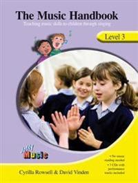 The Music Handbook, Level 3: Teaching Music Skills to Children Through Singing [With 7 CDs]