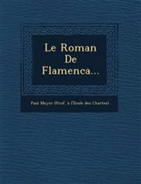 Le Roman De Flamenca...