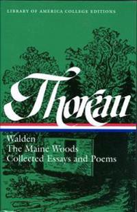 Walden, the Maine Woods, and Collected Essays & Poems