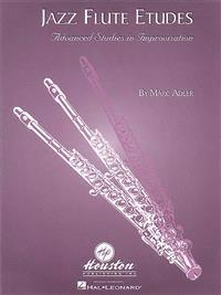 Jazz Flute Etudes: Advanced Studies in Improvisation
