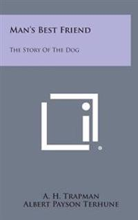 Man's Best Friend: The Story of the Dog