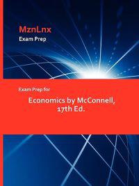 Exam Prep for Economics by McConnell, 17th Ed.