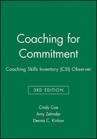 Coaching for Commitment: Coaching Skills Inventory (CSI): Observer