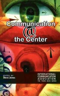 Communication @ the Center