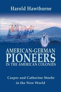 American-German Pioneers in the American Colonies