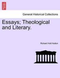 Essays; Theological and Literary.