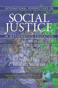 International Perspectives on Social Justice in Mathematics Education