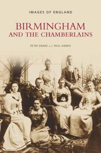 Birmingham and the Chamberlains