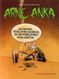 Arne Anka : återuppståndelsen