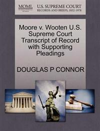 Moore V. Wooten U.S. Supreme Court Transcript of Record with Supporting Pleadings
