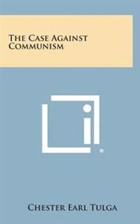 The Case Against Communism
