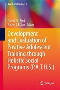 Development and Evaluation of Positive Adolescent Training Through Holistic Social Programs, P.a.t.h.s.