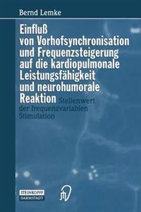 Einfluß Von Vorhofsynchronisation Und Frequenzsteigerung Auf Die Kardiopulmonale Leistungsfähigkeit Und Neurohumorale Reaktion