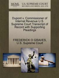 DuPont V. Commissioner of Internal Revenue U.S. Supreme Court Transcript of Record with Supporting Pleadings