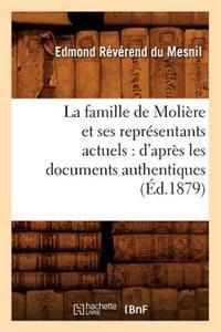 La Famille de Moliere Et Ses Representants Actuels: D'Apres Les Documents Authentiques (Ed.1879)