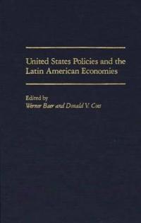 United States Policies and the Latin American Economies